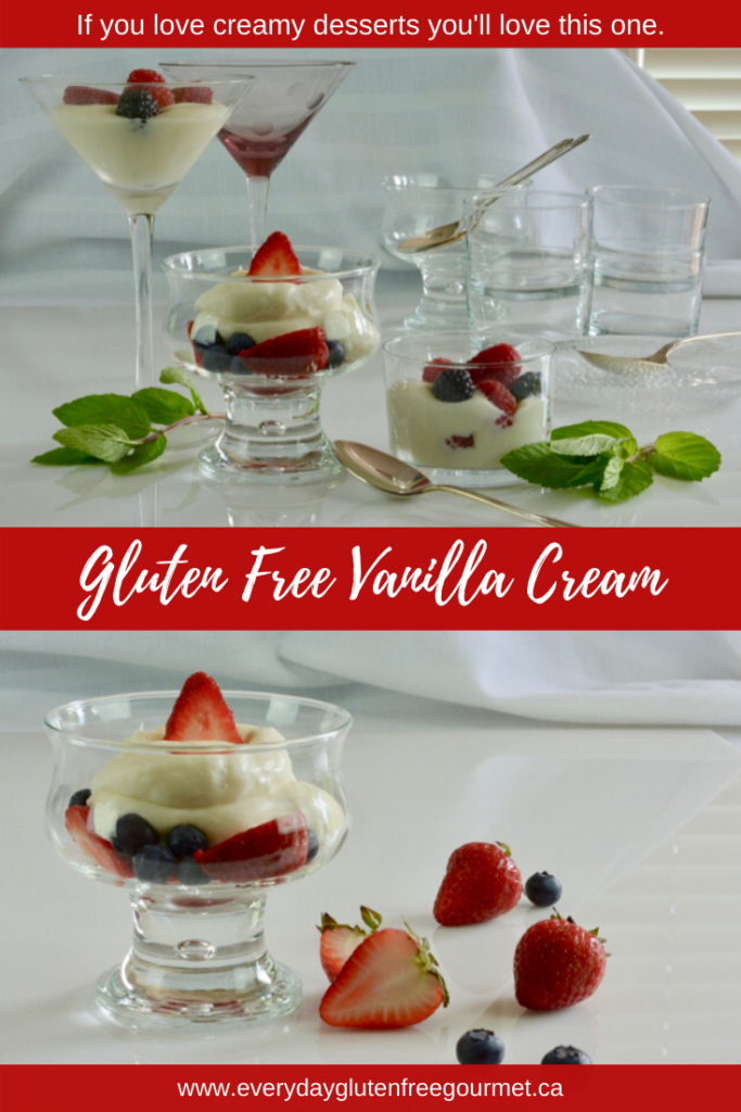 Gluten free Vanilla Cream with fresh fruit served in a variety of glassware.