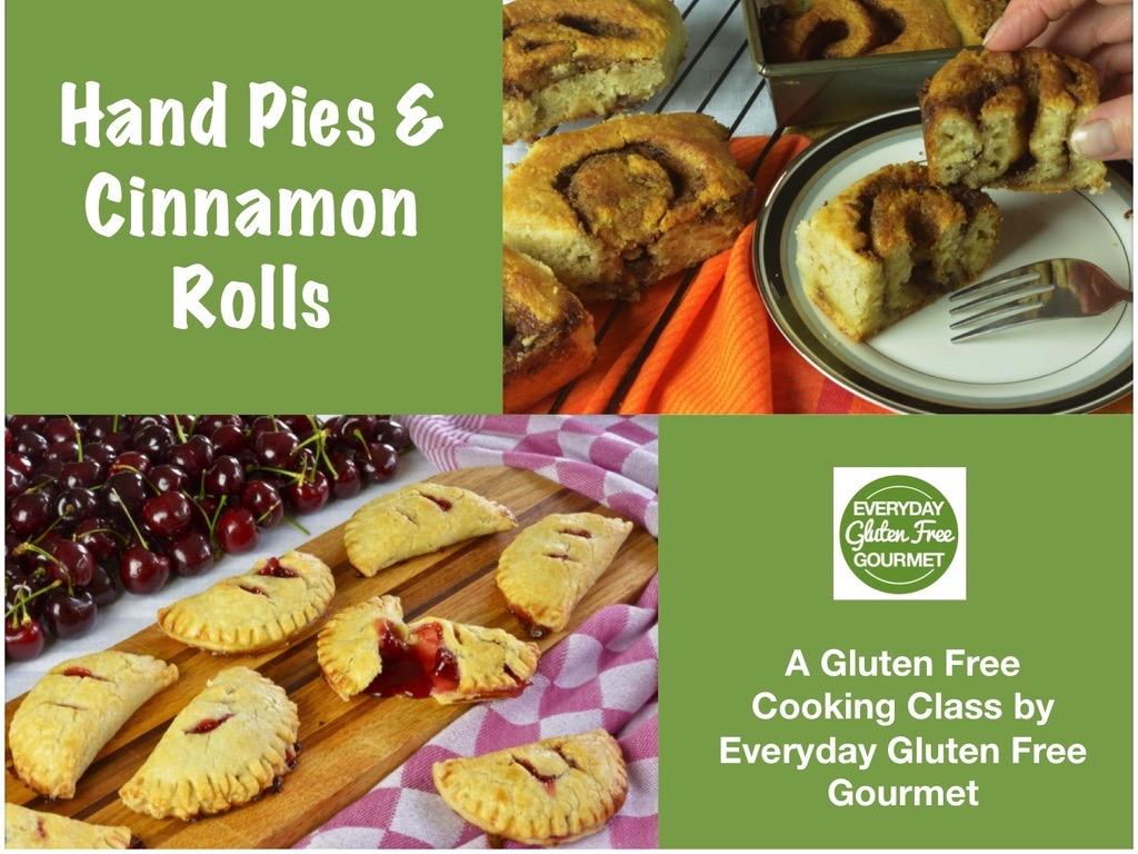 Gluten free cooking class - Hand Pies & Cinnamon Rolls