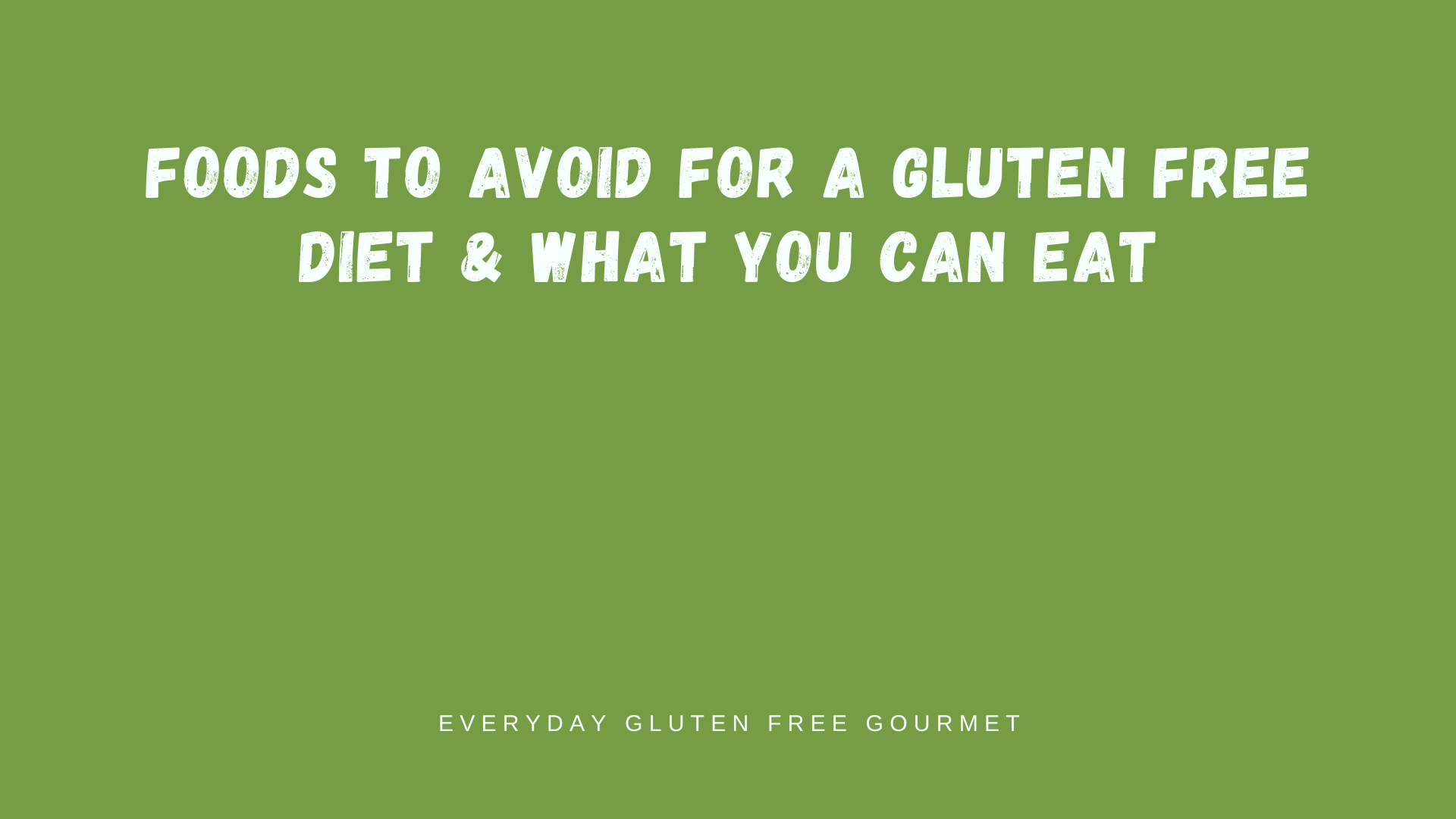 Foods To Avoid For A Gluten Free Diet